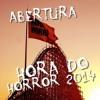 Abertura Hora do Horror 2014 (Não oficial)