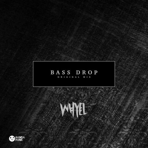 Whyel - Bass Drop (Original)
