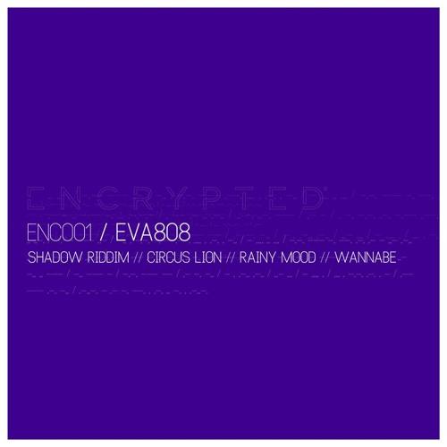 Eva 808 - RainyMood [Encrypted 001]
