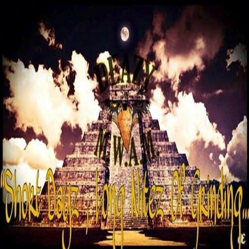 DEAZY THA EAGLE-SHORT DAYZ LONG NITEZ@datpiff.com SHORT DAYZ LONG NITEZ OF GRINDING