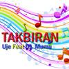 Takbiran - Uje Feat Dj Mumu