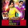 (DJ Karn) - Remix - Seeti 2 and Seeti - Miss Pooja - Geeta Zaildar