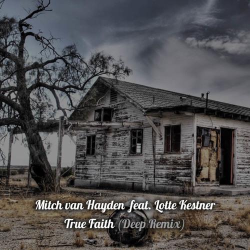 MvH feat. Lotte Kestner - True Faith (Deep Remix Radio Edit)