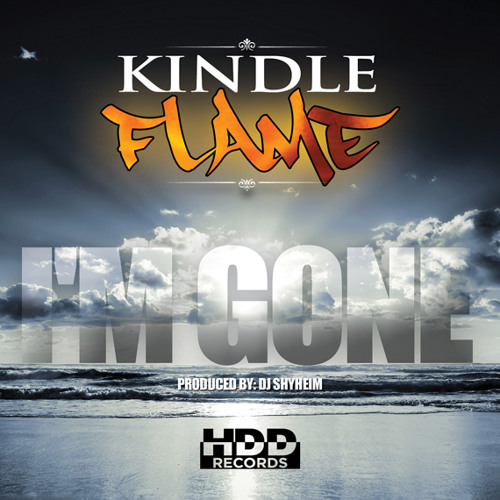kindle-flame-im-gone-prod-by-dj-shyheim