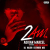 ADRIAN MARCEL FT. SAGE THE GEMINI - 2AM (DJ NALEEN EXTENDED MIX)