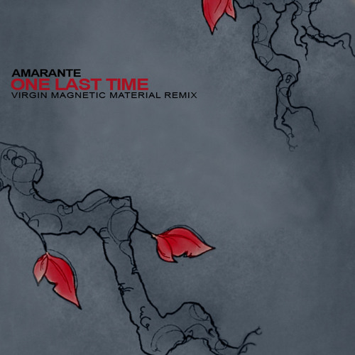 Amarante - One Last Time (Virgin Magnetic Material Remix)