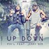 PIX'L Feat JERRY'SIR - UP DOWN REMIX OFFICIEL