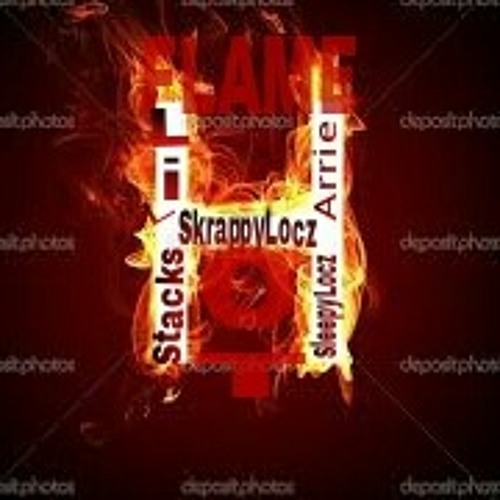 Flame Hot Arrie_J Stacks_SkrappyLocz & SleepyLocz