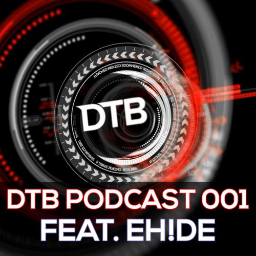 DTB Podcast 001 - EH!DE Guest Mix