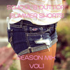 School's Out For Summer Shorts Season Mix, Volume 1