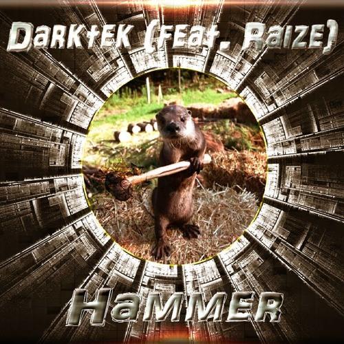 Darktek Feat Raize - Hammer (FREE DOWNLOAD)