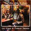Lee Lucas & Conrad Thomas - One More Shot At Sam's