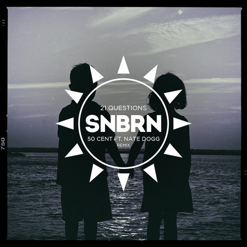 50 Cent - 21 Questions (SNBRN Remix) [Free Download]