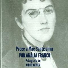 MÃE SANTÍSSIMA - por Anália Franco (1856 - 1919) em psicografia de Chico Xavier (1910 - 2002)