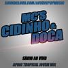 MC CIDINHO E DOCA [ SHOW AO VIVO NAUTICO ]