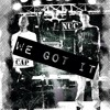 Young Cap - We Got It ft. Tommy Nuc