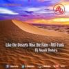 Like the deserts miss the rain (ARD Funk Mix ) 2013 - Everything But the Girl ft Dj Akash Rohira