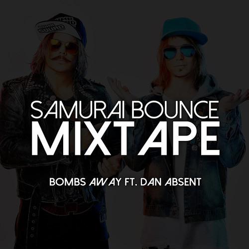 Bombs Away - SAMURAI BOUNCE MIXTAPE (Ft. Dan Absent) [Melbourne Bounce]
