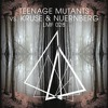 Teenage Mutants, Kruse & Nuernberg - Don't Be Afraid (Original Mix)