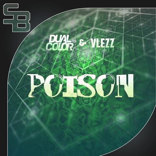Dual Color & Vlezz - Poison (Original Mix)