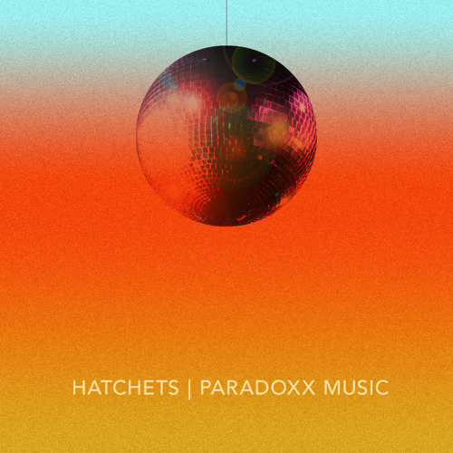 Hatchets - Paradoxx Music (Marcelo Dionísio Remix)