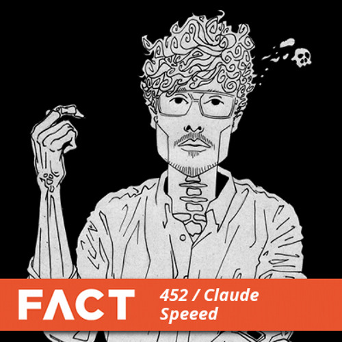 FACT Mix 452 - Claude Speeed (July '14)