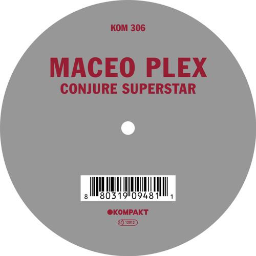 Maceo Plex -  Conjure Superstar (Snippet)