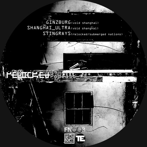 RELOCKED Podcast #5... feat. GINZBURG + SHANGHAI_ULTRA  + STINGRAYS...