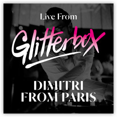 Live from Glitterbox - Dimitri From Paris