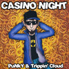 Casino Night with French Lyrics - PuNkY & Trippin'Cloud