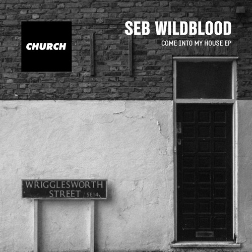 Seb Wildblood - Come Into My House