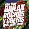 Nene Malo - Bailan Rochas y Chetas (Manu Rubio Remix)