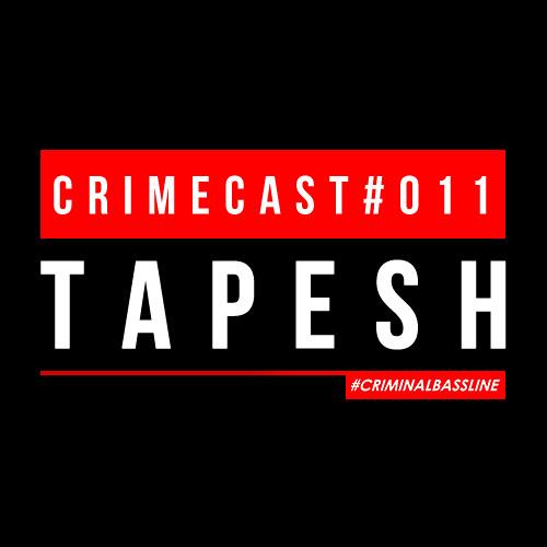 TAPESH // CRIMECAST #011