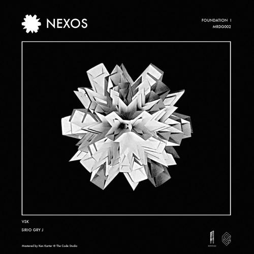 [MRDG002] FOUNDATION I - NEXOS - Vsk / Sirio Gry J