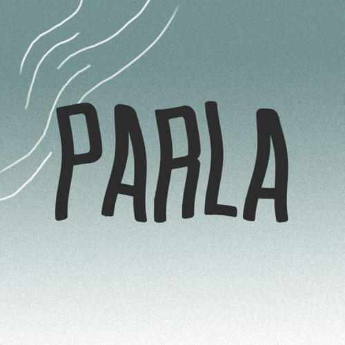 PARLA - I've Been A Mess