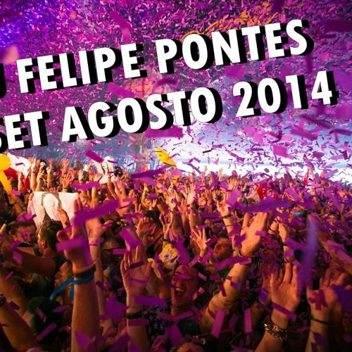 DJ FELIPE PONTES SET AGOSTO 2014 LIVE