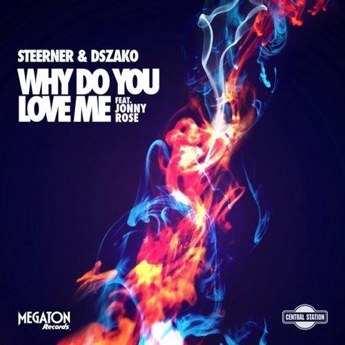 Steerner & Dzasko ft. Jonny Rose - Why Do You Love Me [OUT NOW]