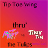 Tip Toe Wing In My Jawwdinz Vs. Tip Toe Thru' The Tulips