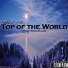 Mike Blaze - Top Of The World [Prod. Mike Blaze]