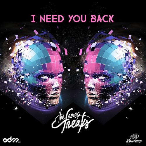 The Noisy Freaks - I Need You Back [EDM.com Premiere]