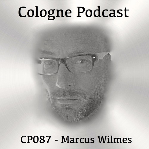 Cologne Podcast 087 with Marcus Wilmes (Salem, Germany)