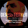 03. Dennis Ferrer feat. K.T. Brooks - How Do I Let Go (Yellow Page Remix)