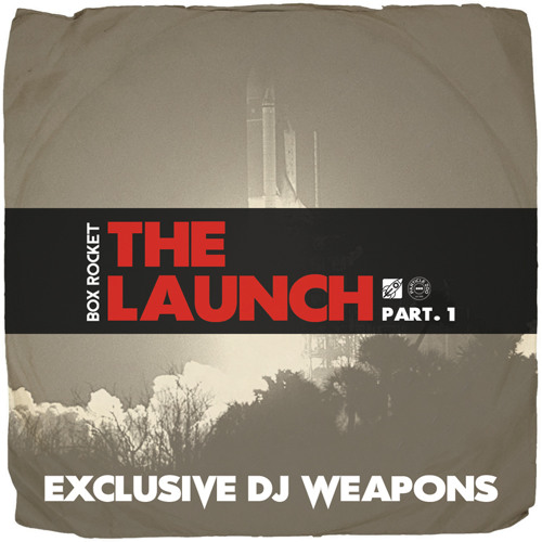 The Launch Pt.1 Exclusive DJ Weapons