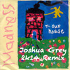 Madness - Our House (Joshua Grey 2k14 Remix)