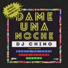 DAME UNA NOCHE - DJ CHINO Feat GENTE DE ZONA, FITO BLANKO Y FUEGO (MERENGUE MAMBO - SENSEI MIX)