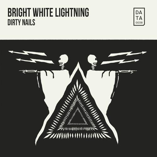 BRIGHT WHITE LIGHTNING - DIRTY NAILS