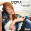Croma Latina & Jesus El Nino - Bailando (Salsa Version)