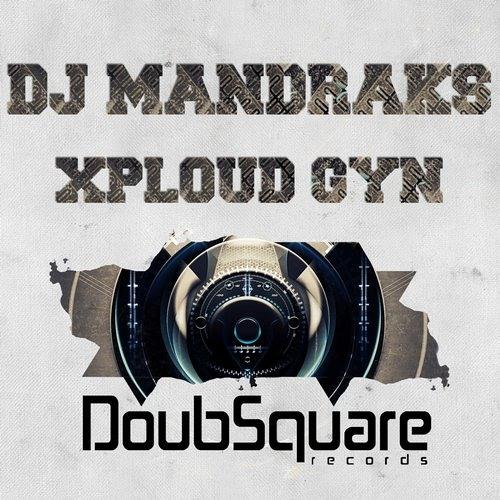 DJ Mandraks - Xploud Gym (original mix) / OUT NOW BEATPORT
