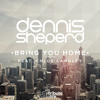 Dennis Sheperd feat. Chloe Langley - Bring You Home (Radio Edit)