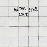Methyl Ethel - Rogues